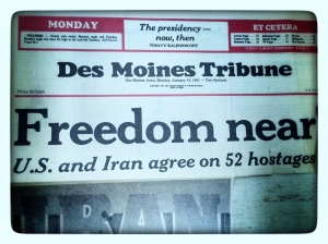 A Des Moines Tribune headline from the Iran Hostage Crisis in 1981 I still have in my archive.